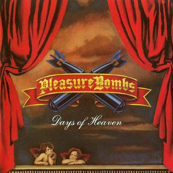 Pleasure Bombs Days Of Heaven