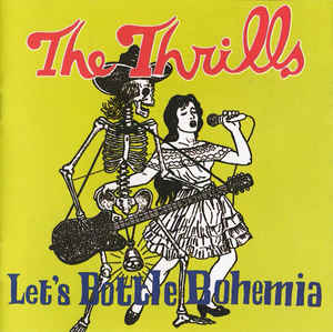 Thrills (The) Let's Bottle Bohemia