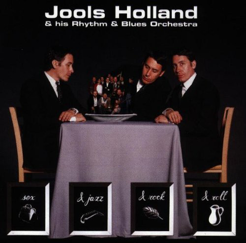 Holland, Jools & His Rhythm & Blues Orchestra Sex & Jazz & Rock & Roll