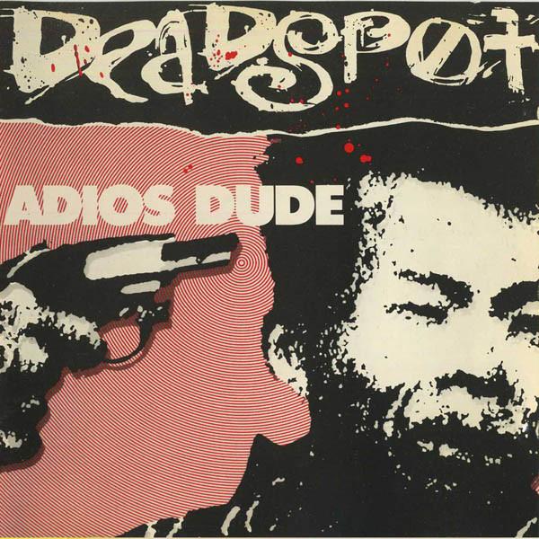 Deadspot Adios Dude