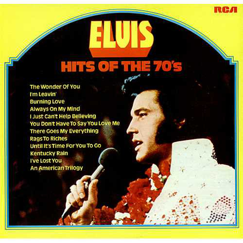 Presley, Elvis Hits Of The 70s