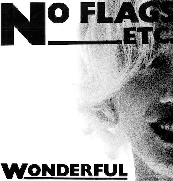 No Flags Etc. Wonderful