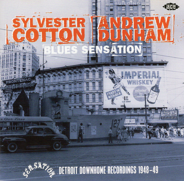 Cotton, Sylvester / Dunham, Andrew Blues Sensation - Detroit Downhome Recordings 1948-49