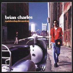 Charles, Brian Sadder Day Dreaming Vinyl