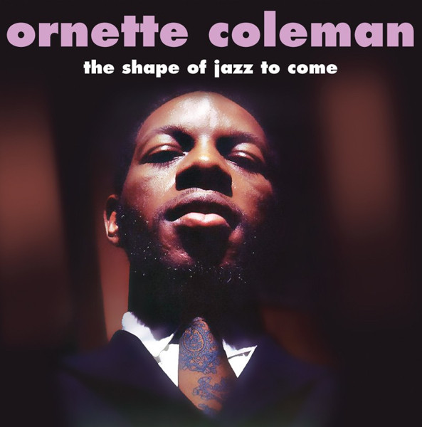 Coleman, Ornette The Shape Of Jazz To Come