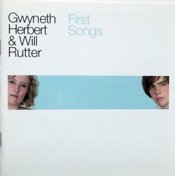 Herbet, Gwyneth & Will Rutter First Songs CD