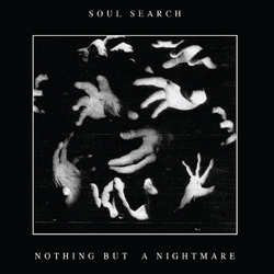 Soul Search Nothing But A Nightmare