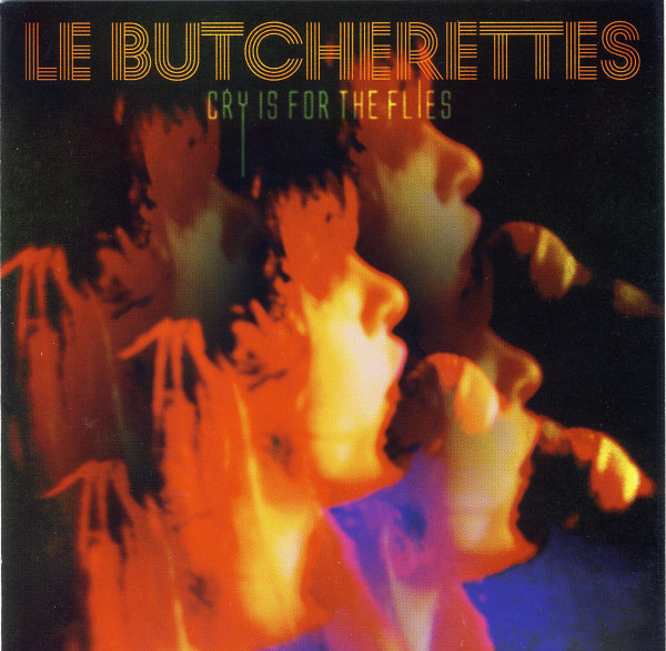 Le Butcherettes Cry Is For The Flies Vinyl