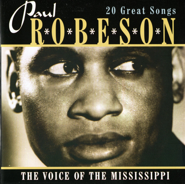 Robeson, Paul The Voice Of The Mississippi (20 Great Songs)