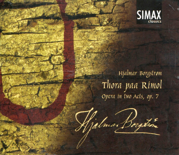 Borgstrom, Hjalmar Thora Paa Rimol (Opera In Two Acts, Op. 7)