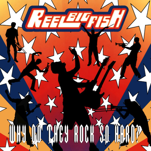 Reel Big Fish Why Do They Rock So Hard? CD