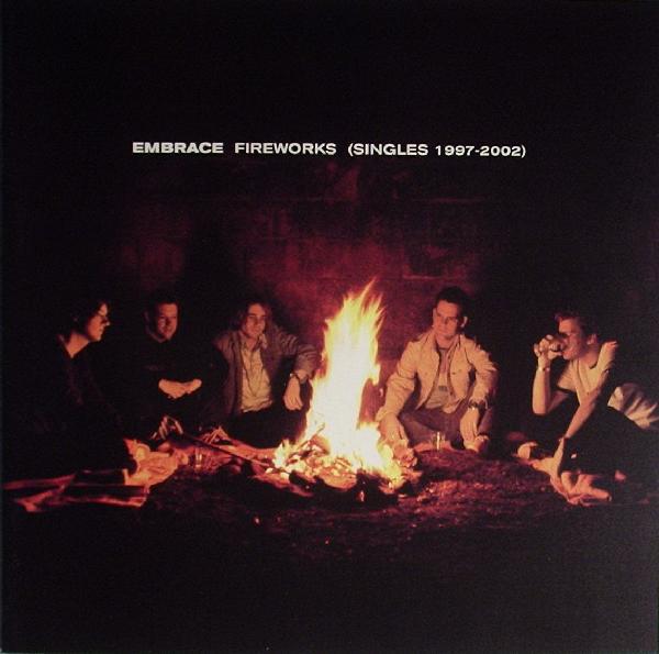 Embrace Fireworks (Singles 1997-2002) CD