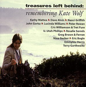 Various Treasures Left Behind: Remembering Kate Wolf