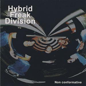 Hybrid Freak Division Non Conformative CD