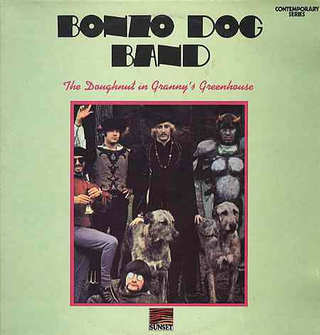 Bonzo Dog Band The Doughnut In Grannys Greenhouse