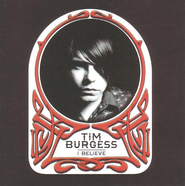 Burgess, Tim I Believe CD