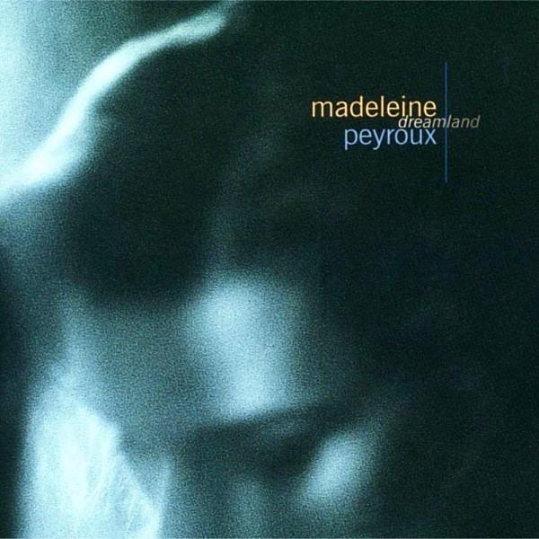 Peyroux, Madeleine Dreamland