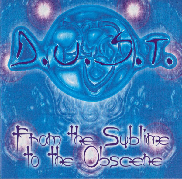 D.U.S.T. From The Sublime To The Obscene CD