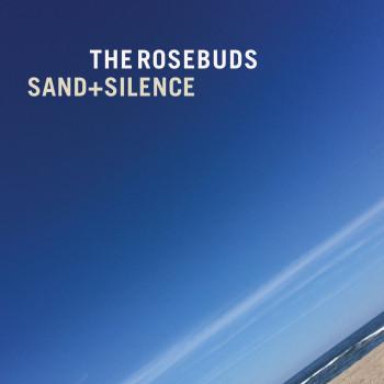 The Rosebuds Sand + Silence CD