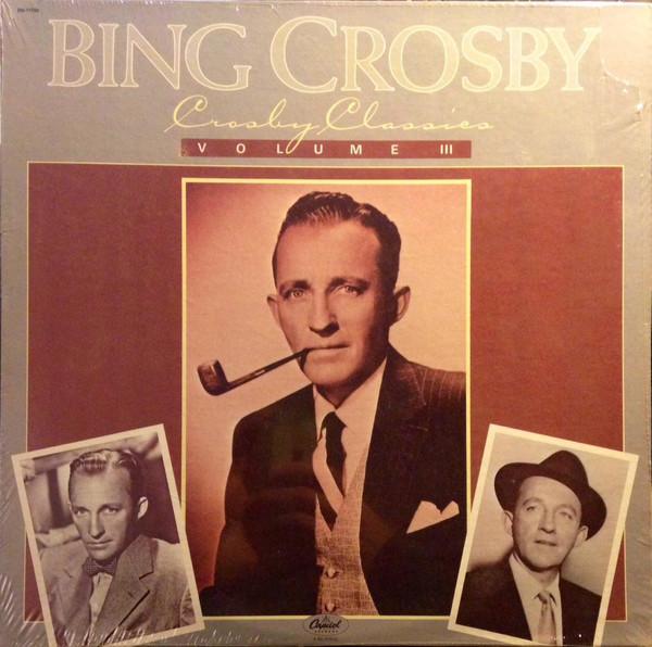Crosby, Bing Crosby Classics Volume III Vinyl