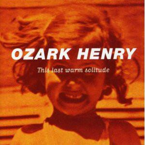 Ozark Henry This Last Warm Solitude Vinyl
