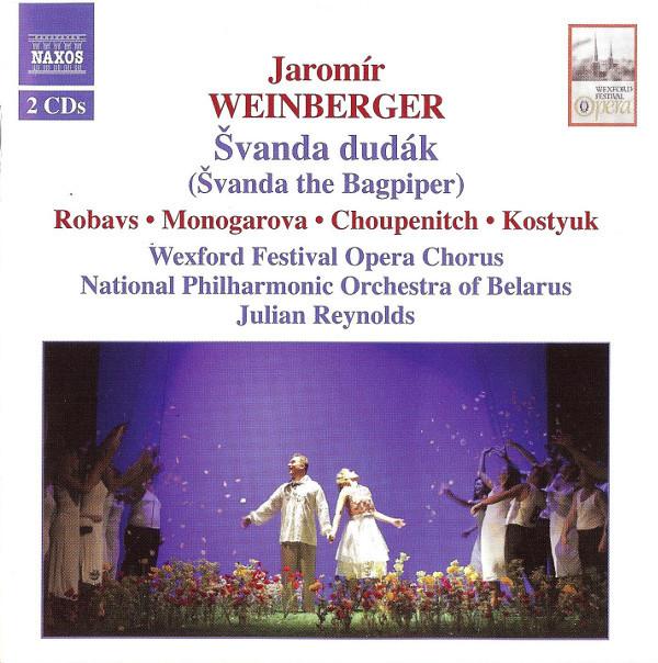 Weinberger - Robavs, Monogarova, Choupenitch, Kostyuk, Wexford Festival Opera Chorus, National Philharmonic Orchestra Of Belarus, Julian Reynolds Švanda Dudák CD