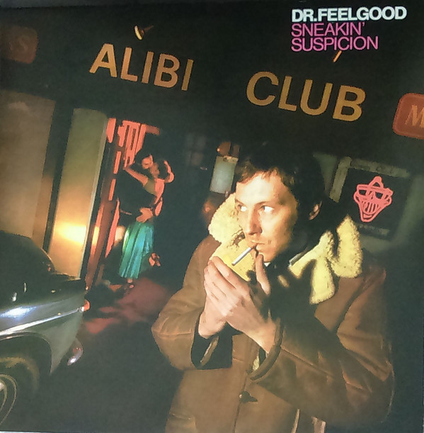Dr Feelgood Sneakin' Suspicion