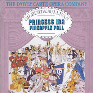 Gilbert & Sullivan - The D'Oyly Opera Company, Charles Mackerras Princess Ida / Pineapple Poll