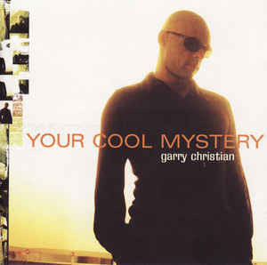 Christian, Garry Your Cool Mystery