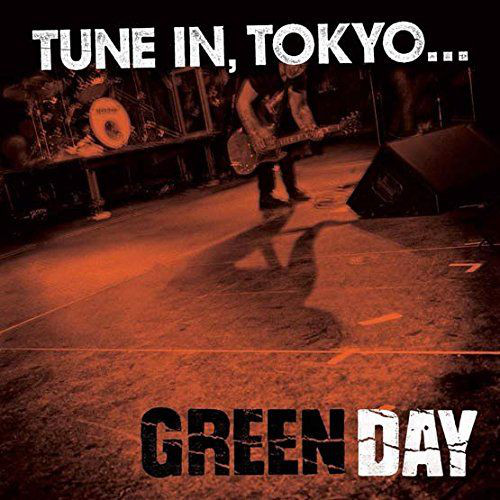 Green Day Tune In, Tokyo...