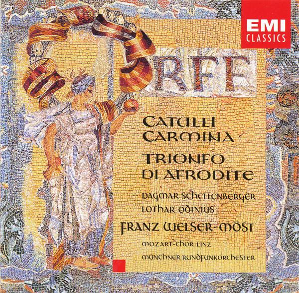 Orff – Franz Welser-Möst, Mozart-Chor, Linz, Münchner Rundfunkorchester Catulli Carmina, Trionfo Di Afrodite CD