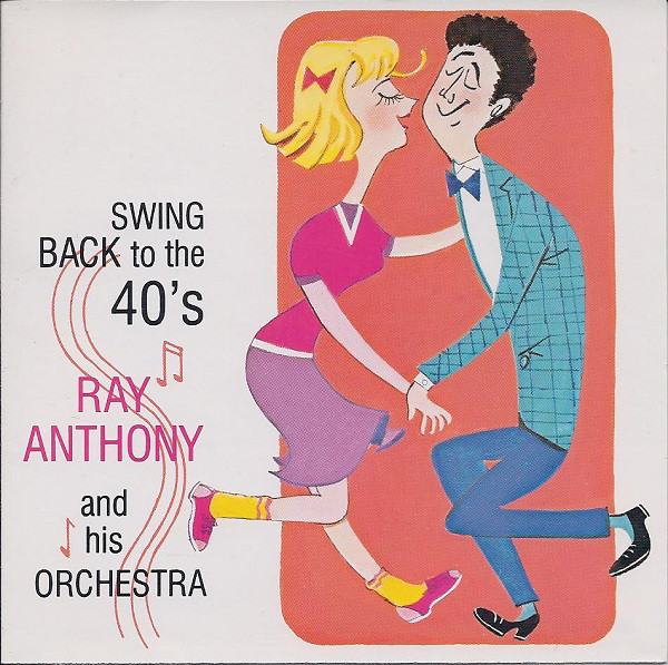 Anthony, Ray & His Orchestra Swing Back To The 40's