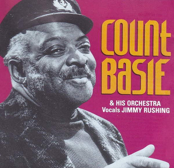 Basie, Count Count Basie & His Orchestra - Vocals Jimmy Rushing