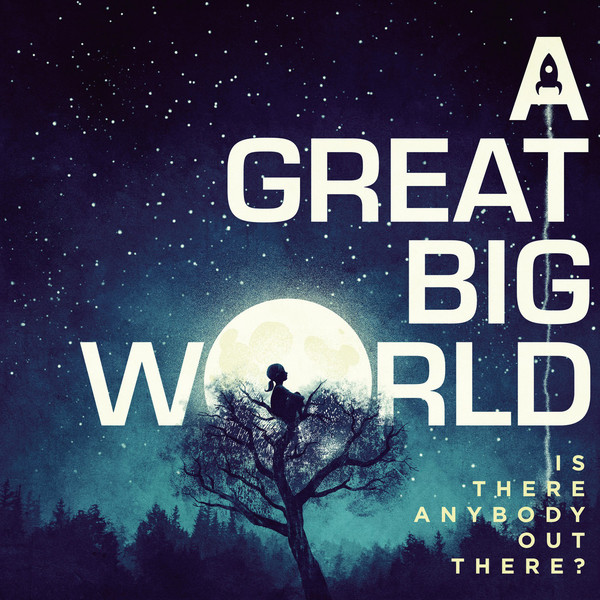 A Great Big World Is There Anybody Out There? CD