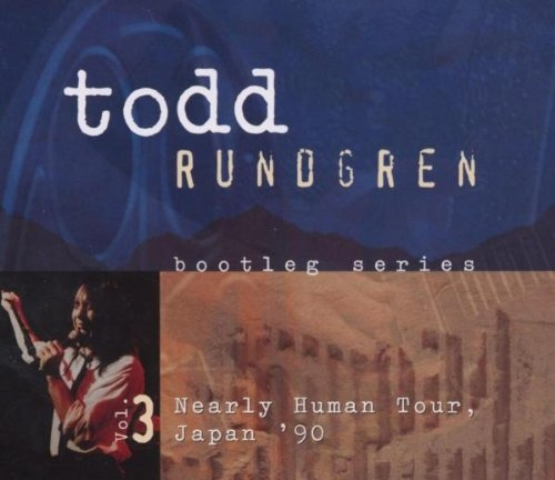 Rundgren, Todd Bootleg Series - Nearly Human Tour - Japan '90