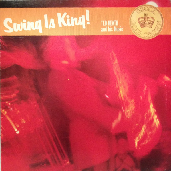 Ted Heath And His Music Swing Is King! Vinyl