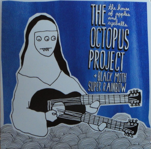 The Octopus Project + Black Moth Super Rainbow The House Of Apples & Eyeballs