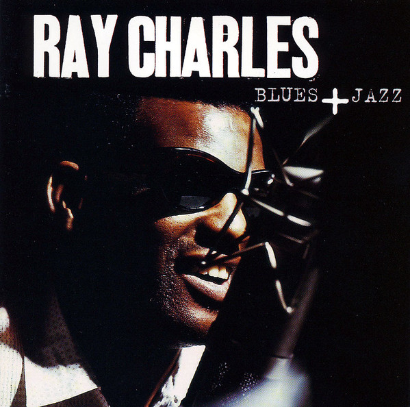 Charles, Ray Blues + Jazz