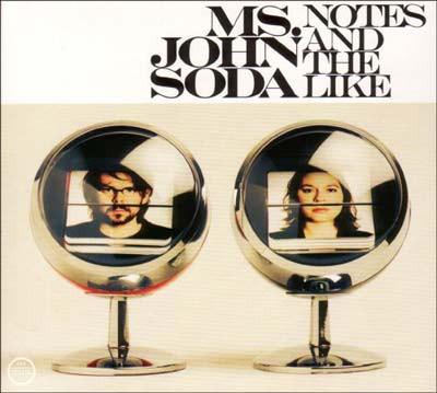 Ms. John Soda Notes And The Like