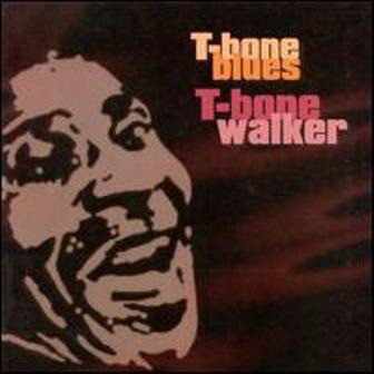 Walker, T-Bone T-Bone Blues