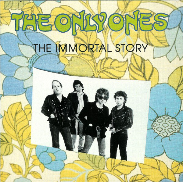 Only Ones (The) The Immortal Story CD