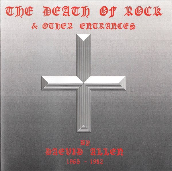 Allen, Daevid The Death Of Rock & Other Entrances