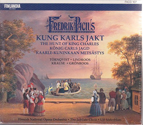 Pacius - Finnish National Opera Orchestra, Ulf Söderblom Kung Karls Jakt (The Hunt Of King Charles) CD