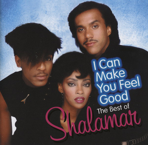 Shalamar I Can Make You Feel Good (The Best Of)