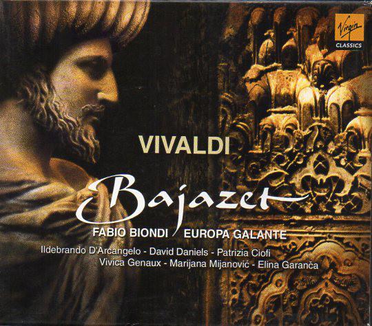Vivaldi - Fabio Biondi, Europa Galante, Ildebrando D'Arcangelo, David Daniels, Patrizia Ciofi, Vivica Genaux, Marijana Mijanović, Elina Garanča Bajazet