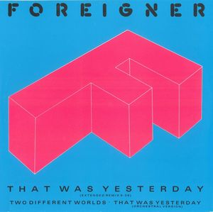 Foreigner That Was Yesterday (Extended Remix 6:36)