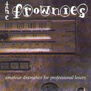 Frownies (The) Amateur Dramatics For Professional Losers CD