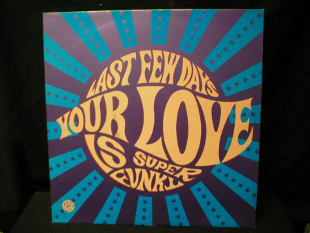 Last Few Days Your Love Is Super-Funky Vinyl