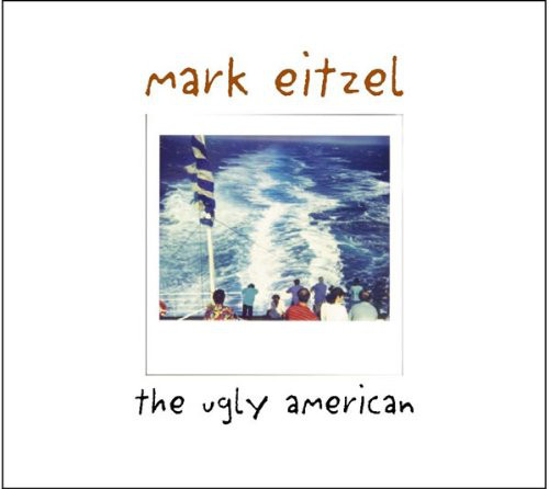 Eitzel, Mark The Ugly American