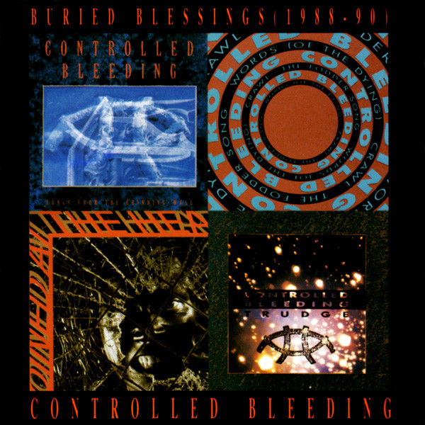 Controlled Bleeding  Buried Blessings (1988-90) CD